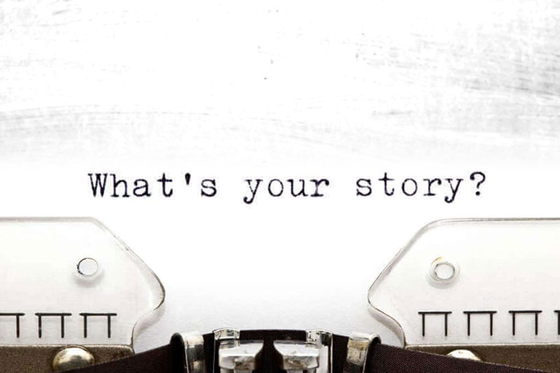 The Art of Storytelling - What is Your Story?
