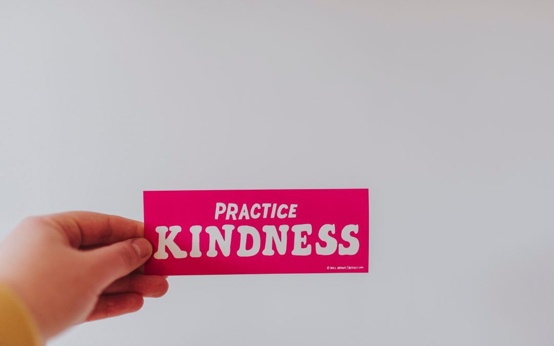 How Kindness is Critical for Changing Your Life, Work and the World Around You