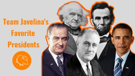 Team Javelina's Favorite US Presidents